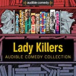 Audible Comedy Collection: Lady Killers | Jen Kirkman,Kelly McFarland,Kendra Cunningham,Kyle Ocasio,Andi Smith,Beth Stelling,Erin Judge,Jessi Campbell,Andy Erikson