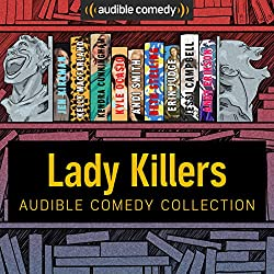 Audible Comedy Collection: Lady Killers