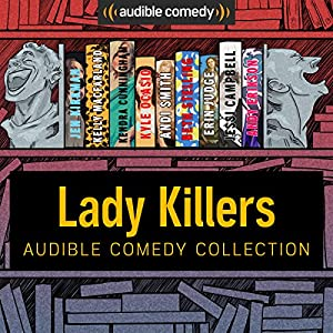 Audible Comedy Collection: Lady Killers Performance