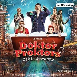 Doktor Proktors Zeitbadewanne Hörbuch