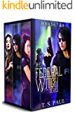 The Federal Witch Series: An urban fantasy FBI thriller (The Collected Works Book 3)