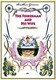 The Fisherman and His Wife (illustrated)
