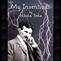 My Inventions: The Autobiography of Nikola Tesla Hörbuch von Nikola Tesla Gesprochen von: David Mitchell