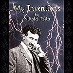 My Inventions: The Autobiography of Nikola Tesla | Nikola Tesla
