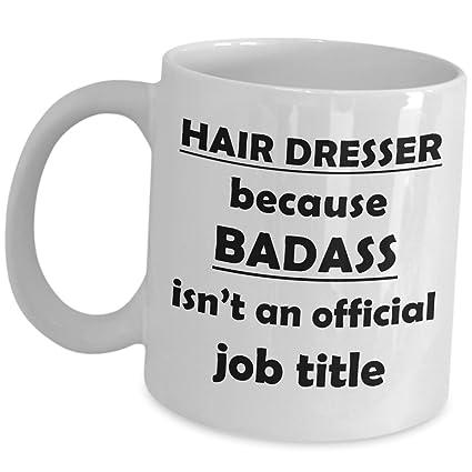 Hairstylist Gift Ideas   Hairdresser Because Badass Job   Mug Gifts For  Hair Stylist Coffee Cups