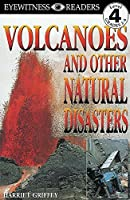 Volcanoes And Other Natural Disasters (Dk Readers