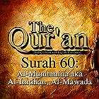 The Qur'an - Surah 60: Al-Mumtahina aka Al-Imtihan, Al-Mawada Hörbuch von One Media iP LTD Gesprochen von: A. Haleem