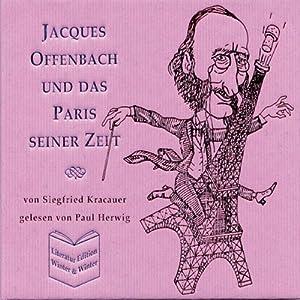 Jacques Offenbach und das Paris seiner Zeit Hörbuch