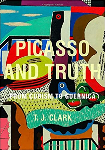 From Cubism to Guernica Picasso and Truth