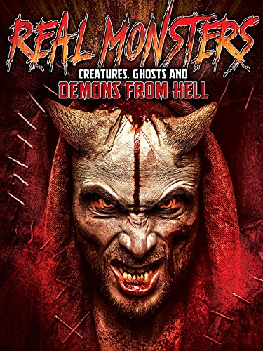 Real Monsters, Creatures, Ghosts and Demons from Hell on Amazon Prime Video UK