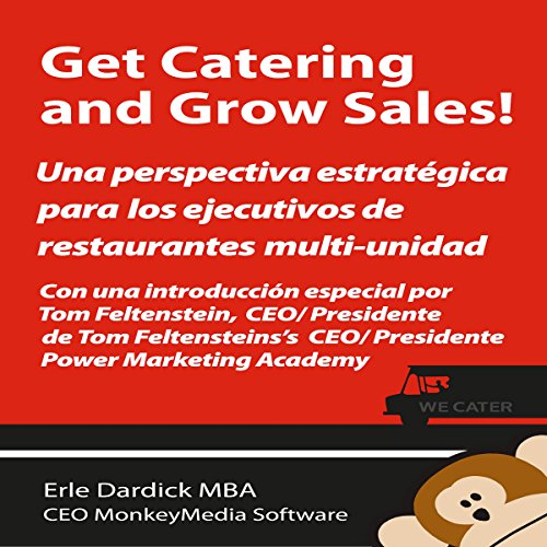 Get Catering and Grow Sales!: Catering definidos para el Ejecutivo del restaurant Multi-Unidad (Spanish Edition) by MonkeyMedia Software