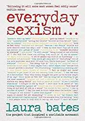 Everyday Sexism by Laura Bates (2014) Hardcover