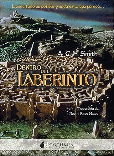 Dentro Del Laberinto: 2 (Literatura Mágica): Amazon.es: Smith, A.C.H., Risco Mateo, Noemí: Libros