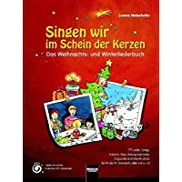 Singen wir im Schein der Kerzen: Das Weihnachts- und Winterliederbuch. Sbnr 150956