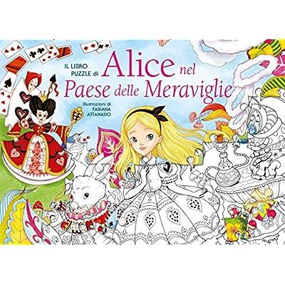 Il Libro Puzzle Di Alice Nel Paese Delle Meraviglie Ediz A Colori Cartonato 22 Nov 2016
