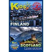 A Smart Kids Guide To FINLAND AND SCOTLAND: A World Of Learning At Your Fingertips