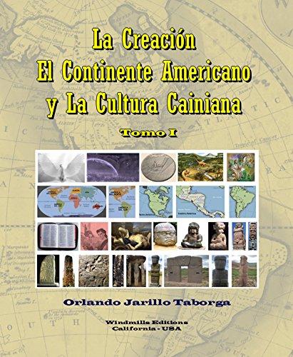 La Creación, el Continente Americano y la Cultura Cainiana: Tomo I (WIE nº 426) por Jarillo Taborga, Orlando,Windmills Editions