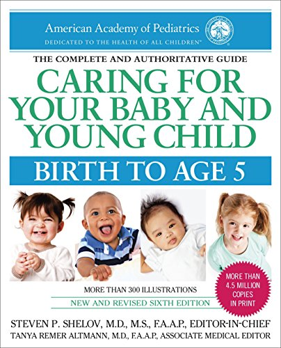 Caring For Your Baby And Young Child  6Th Edition  Birth To Age 5