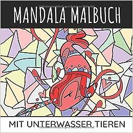 Amazon Com Mandala Malbuch Mit Unterwasser Tieren Mandalas Mit