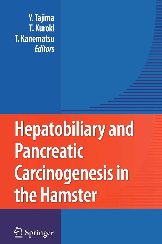 Hepatobiliary and Pancreatic Carcinogenesis in the Hamster