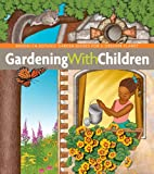Gardening with Children, Monika Hanneman and Patricia Hulse, 1889538787