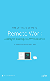 The Ultimate Guide to Remote Work: How to Grow, Manage, and Work with Remote Teams (Zapier App Guides Book 3)