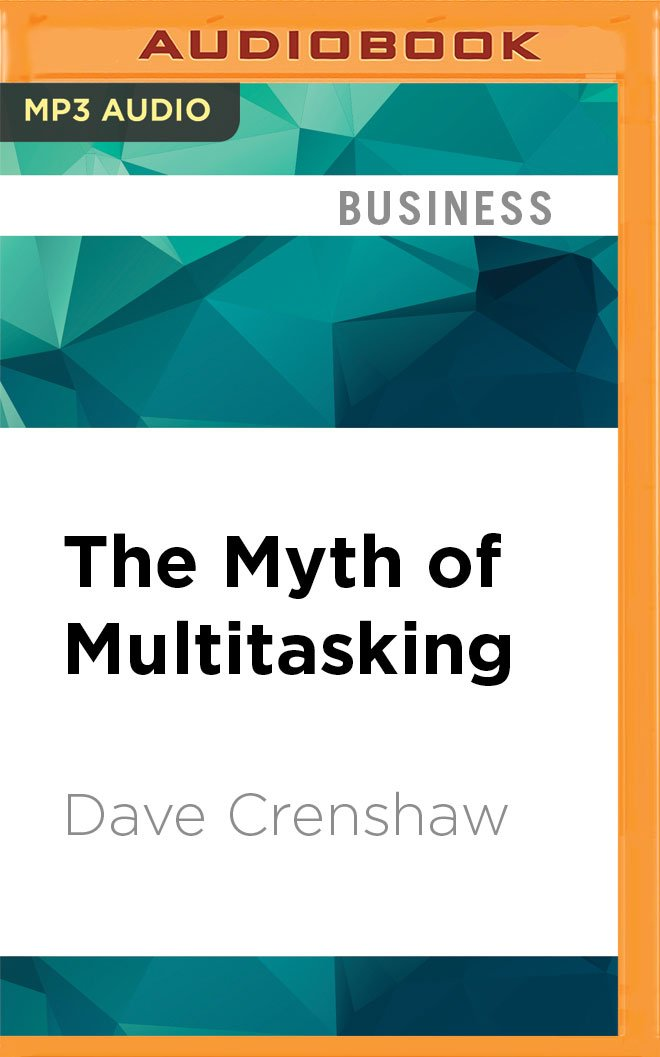 The Myth of Multitasking: How 'Doing It All' Gets Nothing Done PDF