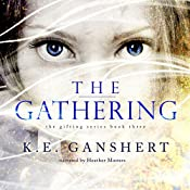 The Gathering: The Gifting Series, Book 3 | K.E. Ganshert