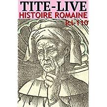 Tite-Live HISTOIRE ROMAINE: lci-110 (lci-eBooks) (French Edition)