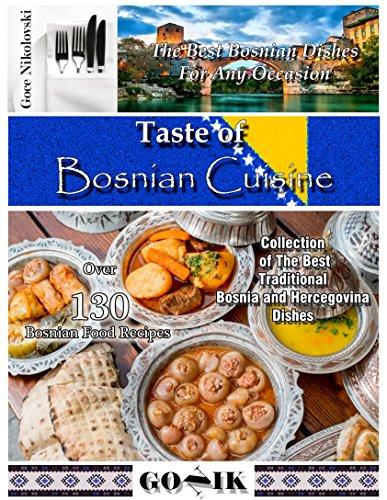 Taste of bosnian cuisine balkan cuisine book 6 kindle edition by taste of bosnian cuisine balkan cuisine book 6 by nikolovski goce forumfinder Gallery