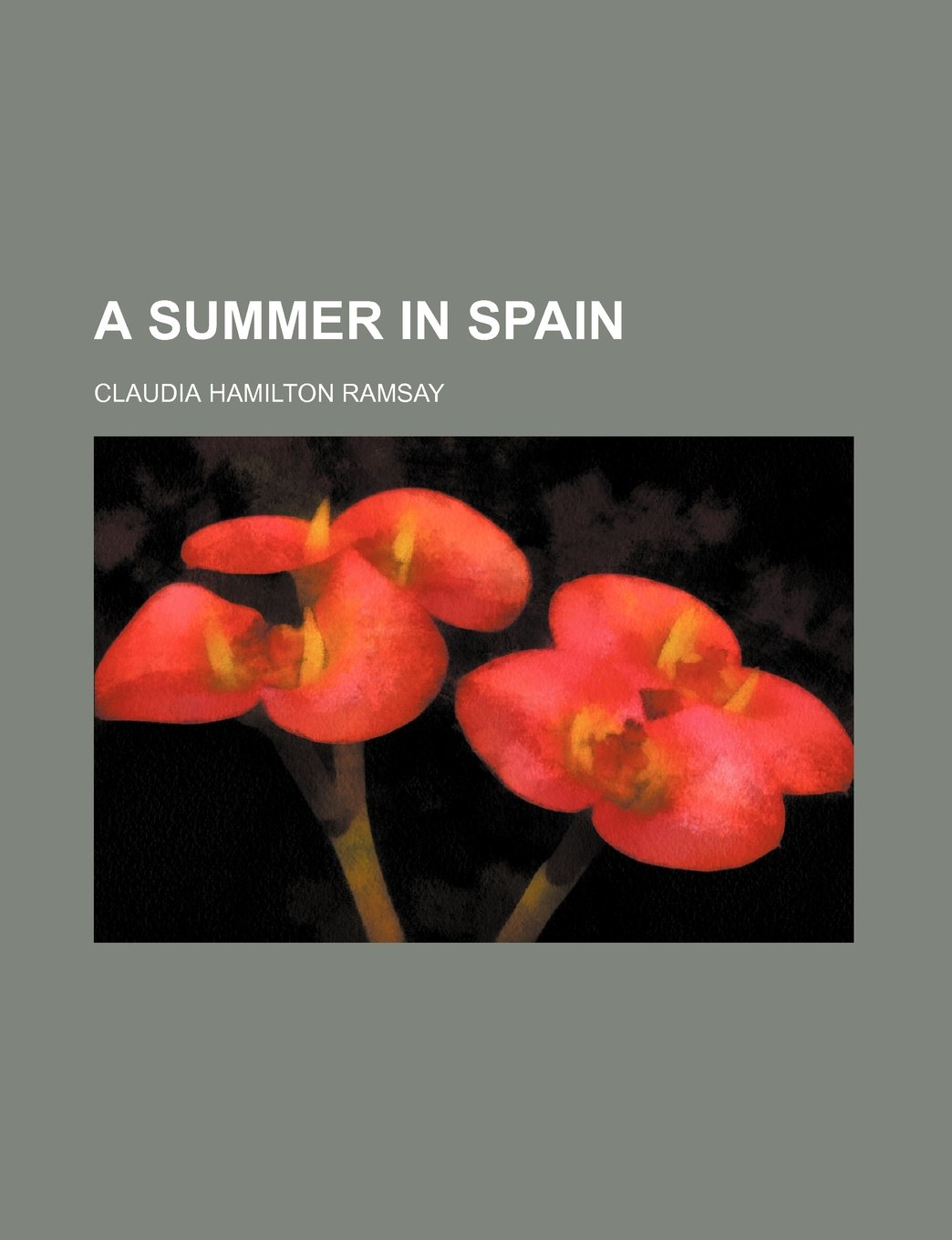 A summer in Spain: Amazon.es: Claudia Hamilton Ramsay: Libros en idiomas extranjeros