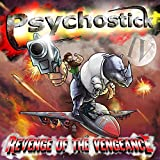 IV Revenge of the Vengeance by Psychostick (2014-08-03)
