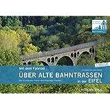 Mit dem Fahrrad über alte Bahntrassen in der Eifel: Die 12 schönsten Touren über stillgelegte Strecken