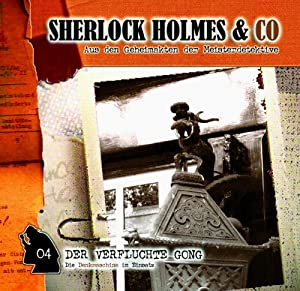 Der verfluchte Gong (Sherlock Holmes & Co 4) Hörspiel