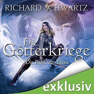 Die Rose von Illian (Die Götterkriege 1) Audiobook