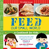 Feed Our Small World, Disney Press Staff and Disney Book Group Staff, 1423147790