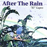 After the Rain by El Lopez (2002-08-02)
