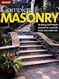 Complete Masonry: Building Techniques, Decorative Concrete, Tools and Materials (Sunset)