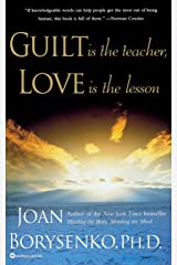 Guilt Is the Teacher, Love Is the Lesson Paperback