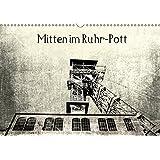 """Mitten im RuhrPott (Wandkalender 2018 DIN A3 quer): Das Ruhrgebiet, wo früher der """" Pott"""" kochte. (Monatskalender, 14 Seiten ) (CALVENDO Orte) [Kalender] [Apr 01, 2017] Photography, CR"""