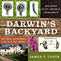 Darwin's Backyard: How Small Experiments Led to a Big Theory Audiobook by James T. Costa Narrated by Sean Runnette