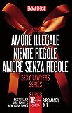Sexy lawyers series: Amore illegale-Niente regole-Amore senza regole