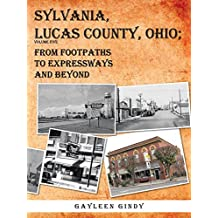 Sylvania, Lucas County, Ohio;: From Footpaths to Expressways and Beyond Volume Five