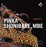 Yinka Shonibare, MBE, Marie-Claude Beaud, Béatrice Blanchy, Nathalie Rosticher Giordano, 8874395647