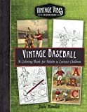 img - for Vintage Baseball: A Coloring Book for Adults & Curious Children (Vintage Vibes Coloring Books) (Volume 3) book / textbook / text book