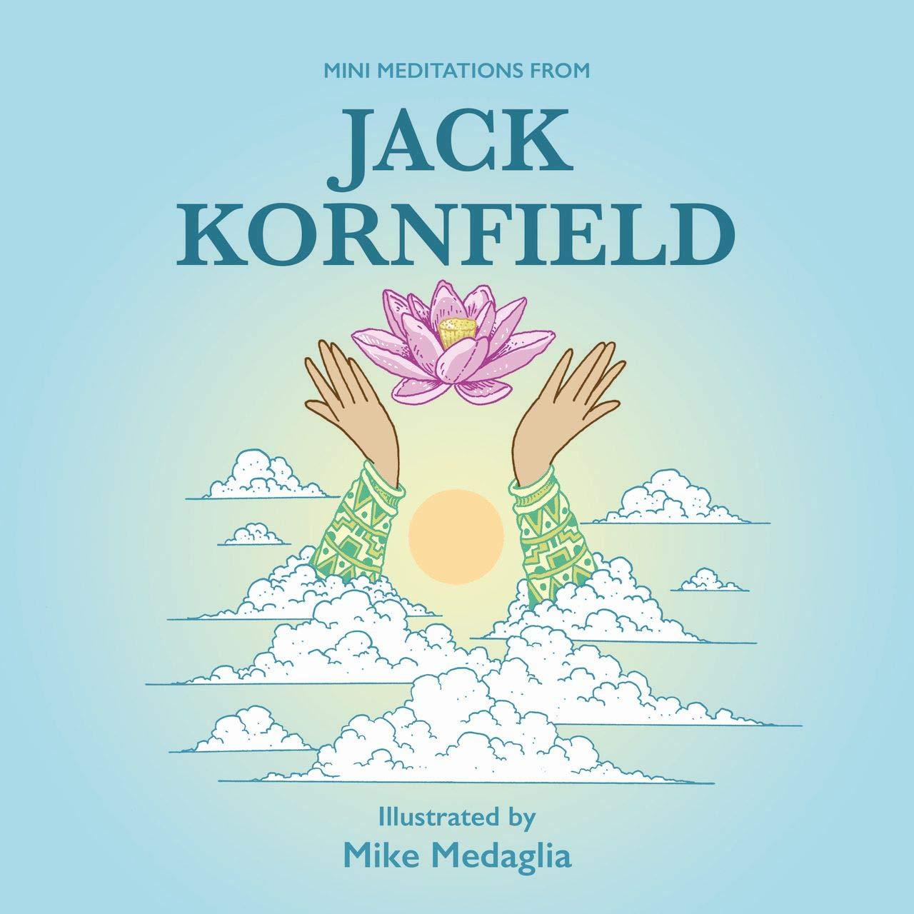 Mini Meditations From Jack Kornfield: : Kornfield