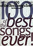 100 of the Best Songs Ever!: For Keyboard