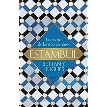 Estambul: La ciudad de los tres nombres