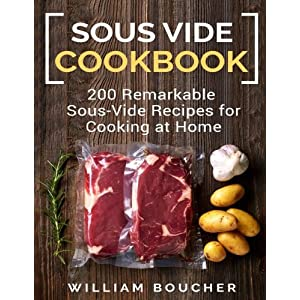 Sous vide cookbook: 200 Remarkable Sous Vide Recipes for cooking at home