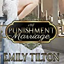 A Punishment Marriage Audiobook by Emily Tilton Narrated by Patrick Blackthorne
